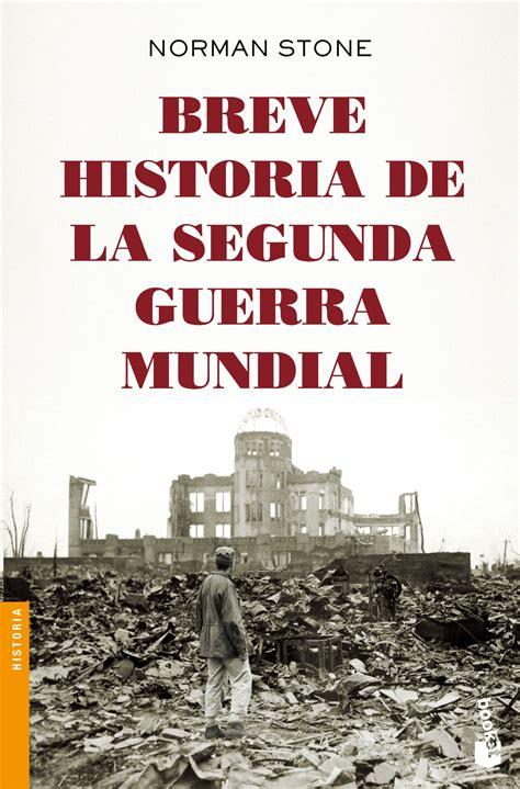 breve historia de la segunda guerra mundial stone norman libro en papel 9788408142546