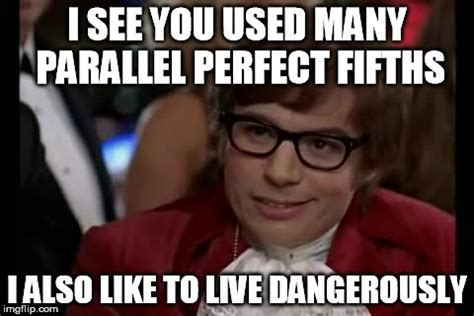 I Also Like To Live Dangerously Meme - i too like to live dangerously meme imgflip