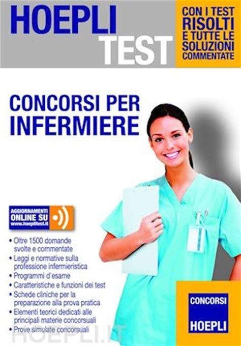 test concorso infermieri hoepli test concorsi per infermiere hoepli test