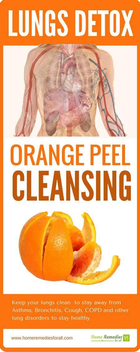 Foods That Detox Your Lungs by Lung Detox Orange Peel Infographic Lungs
