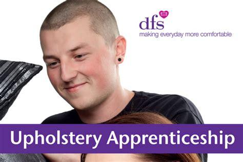 upholstery apprenticeship dfs upholstery apprenticeship