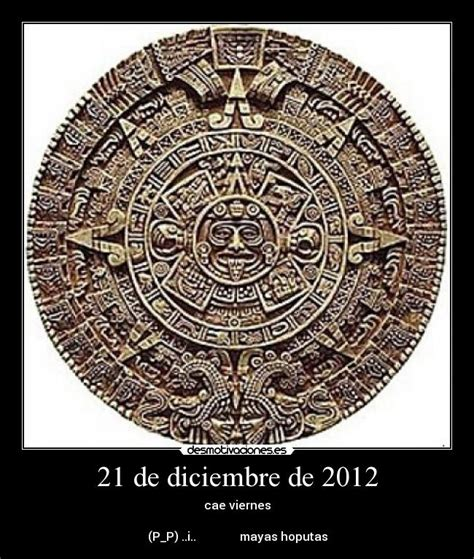 Calendario 21 De Diciembre 2012 21 De Diciembre De 2012 Desmotivaciones
