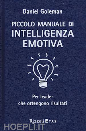 test di intelligenza emotiva piccolo manuale di intelligenza emotiva per leader