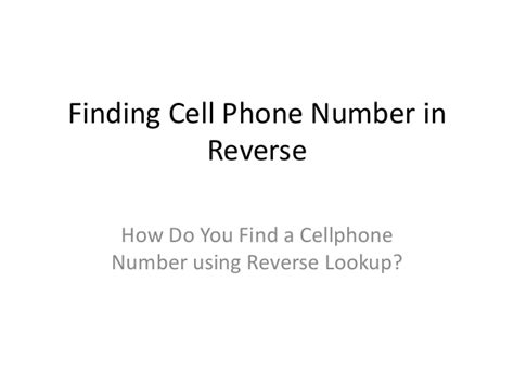 How Can You Lookup A Cell Phone Number Backward Phone Lookup For Cell Numbers