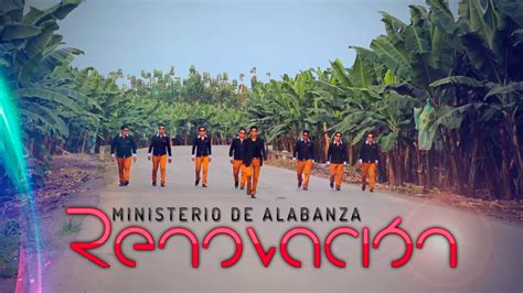 ministerio de alabanza casa de dios letra ministerio de alabanza renovaci 243 n dios es amor