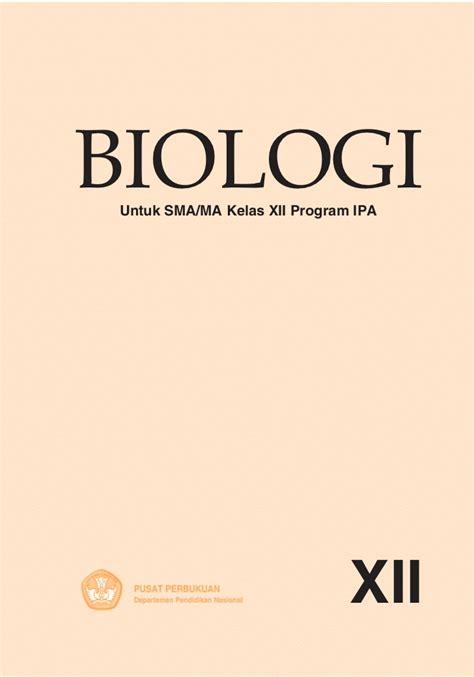 Biologi Kelas 12 Pusat Perbukuan buku biologi sma kelas xii bse 2009 faidah