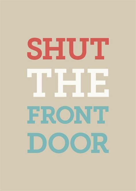 55 Best Shut My Mouth Images On Pinterest Orbit Commercial Shut The Front Door
