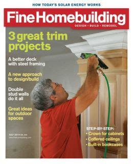 fine homebuilding magazine fine homebuilding magazine subscriptions renewals gifts