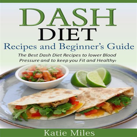 dash diet the ultimate beginner s guide to dash diet to naturally lower blood pressure proven weight loss recipes dash diet book recipes naturally lower blood pressure hypertension books dash diet recipes and beginners guide the best