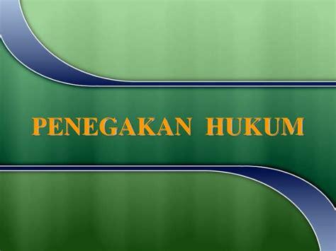 penegakan hukum di indonesia upload share and discover ppt penegakan hukum powerpoint presentation id 2731898