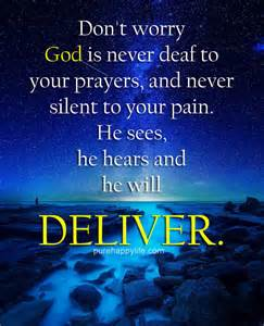 Faith quote don t worry god is never deaf to your prayers and