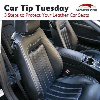 how to protect leather car seats 3 steps to protect your leather car seats car direct
