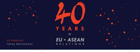 Networking: EU/ASEAN 40th anniversary celebration at Topaz