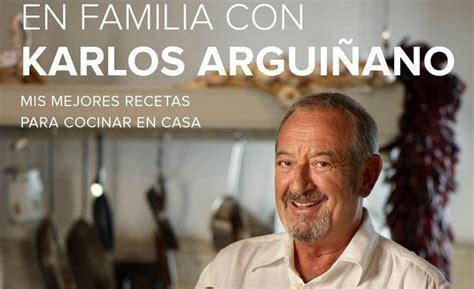 en familia con karlos 8408133667 karlos argui 241 ano presenta su nuevo libro para cocinar en familia qu 233 es
