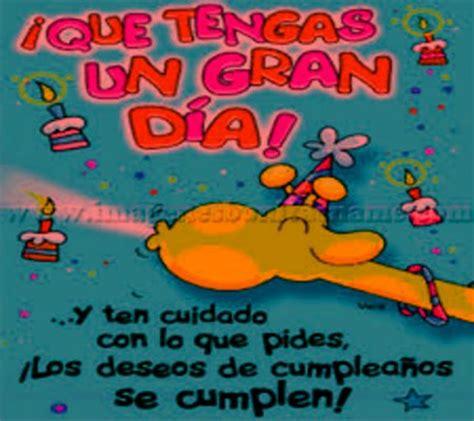 imagenes graciosas de cumpleaños para amigos felicitaciones de cumplea 241 os graciosas bonitas mensajes