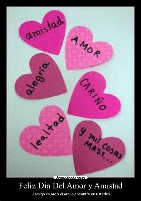 imagenes de amor y amistad feliz dia feliz dia del amor y amistad desmotivaciones