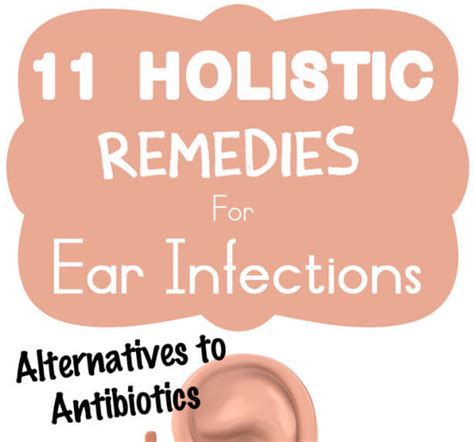 antibiotics for ear infection 11 holistic remedies for ear infections alternatives to antibiotics