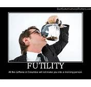 Futility Coffee Work Office Best Demotivational Posters