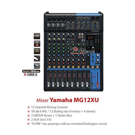 Mixer Yamaha Mg 12 Xu b 224 n mixer yamaha mg12xu ch 237 nh h 227 ng gi 225 tốt nhất