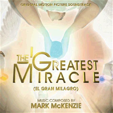 The Greatest Miracle The Greatest Miracle Soundtrack 2011
