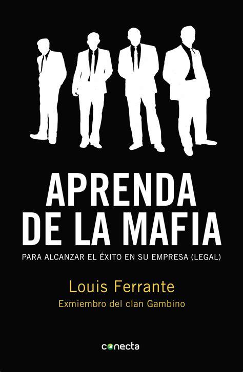 APRENDA DE LA MAFIA (EBOOK) - LOUIS FERRANTE, descargar el