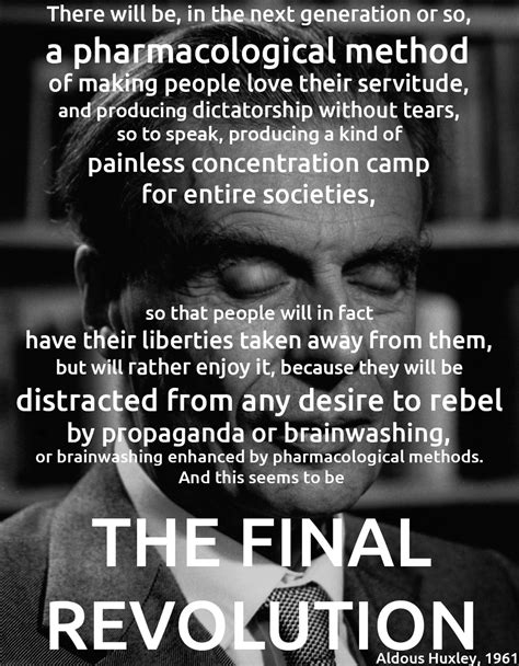 huxley brave new world coming true sooner than i thought aldous huxley live by quotes