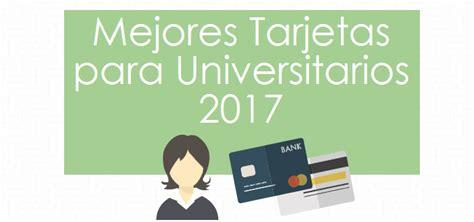 subsidio para universitarios colombia 2017 mejores tarjetas para universitarios 2017 rankia