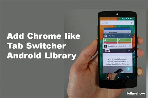 android libraries add chrome like tab switcher android library 187 tell me how a place for technology geekier