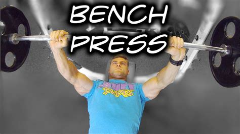 how to bench press how to perform bench press tutorial proper form youtube