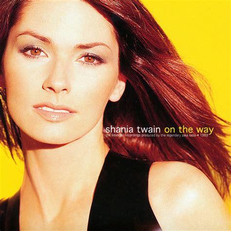 download mp3 full album shania twain shania twain on the way cd album at discogs