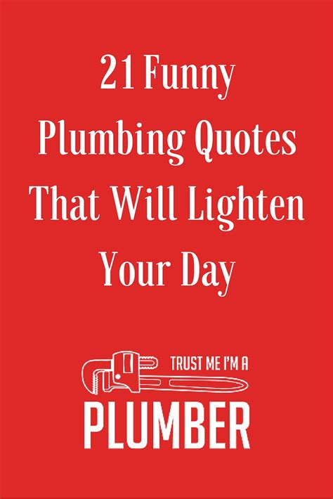 Plumbing Sayings by 21 Plumbing Quotes That Will Lighten Your Day
