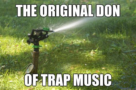 Trap Memes - the original don of trap music trap quickmeme