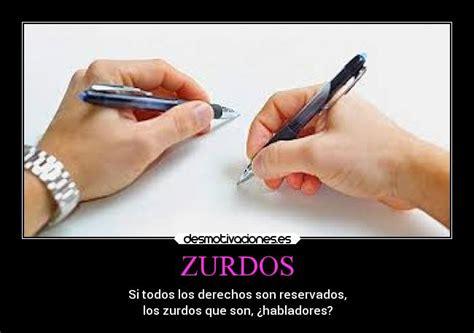 Imagenes Bonitas De Zurdos | im 225 genes y carteles de zurdos desmotivaciones