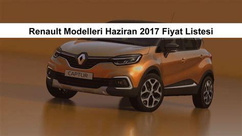 renault modelleri haziran 2017 fiyat listesi oto kokpit