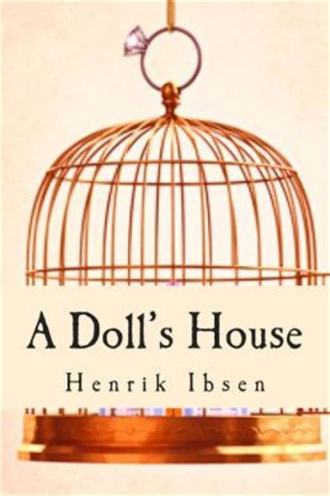 who wrote the dolls house symbols used in a doll s house by henrik ibsen www