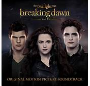 The Twilight Saga Breaking Dawn Part II  Original Motion Picture
