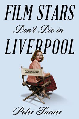 what now movie film stars dont die in liverpool by jamie bell film review film stars don t die in liverpool on gloria grahame s love