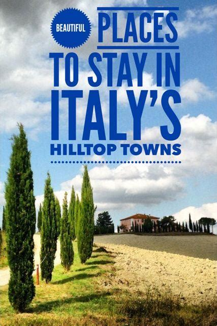 best town to stay in tuscany beautiful places to stay in tuscany travel tales of