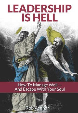 how i escaped evangelical hell a memoir books leadership is hell how to manage well and escape with