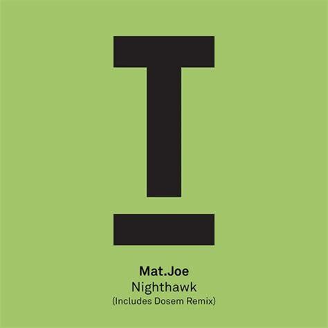 Mat Joe by Mat Joe Nighthawk Dosem Remix Out Now By Toolroom