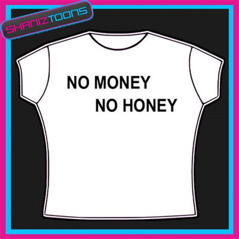 T Shirt No Money no money no honey thailand slogan tshirt