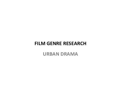 film drama genre urban drama genre research