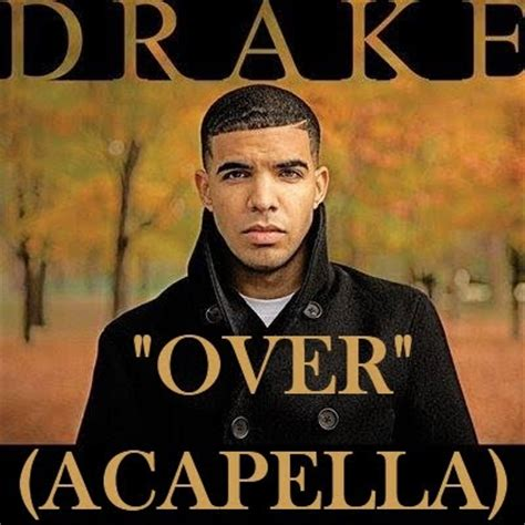 Drake Acapella | acapellas heaven drake over acapella