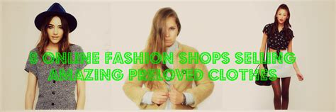 Preloved Instan 8 fashion shops selling amazing preloved clothes ethical fashion and clothing