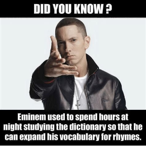 Meme Definition English - did you know eminem used to spend hours at night studying
