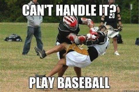 Lacrosse Memes - 28 things you ll only understand if you play lacrosse