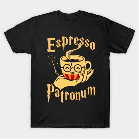Espresso T Shirt espresso patronum espresso patronum t shirt teepublic