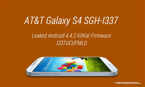 android 4 4 2 kitkat leaked android 4 4 2 kitkat firmware for at t galaxy s4 sgh i337 i337ucufmld the android soul