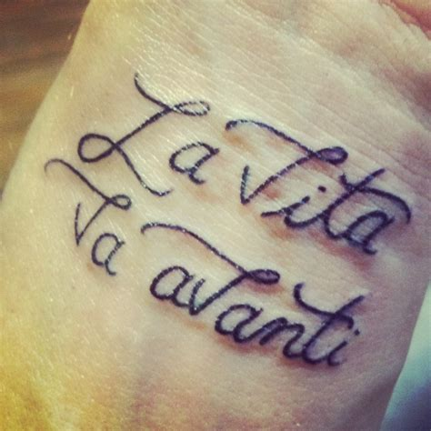 life goes on tattoos la vita va avanti wrist i just got translated