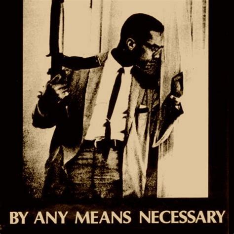 By Any Means Necessary | by any means necessary like malcolm x wake up